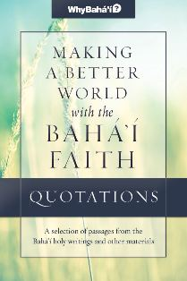 Making a Better World with the Baha'i Faith Quotations Compilation