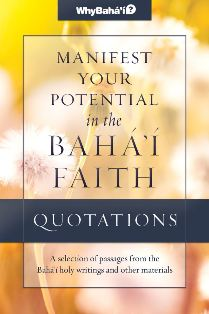 Manifest Your Potential in the Baha'i Faith Quotations Compilation